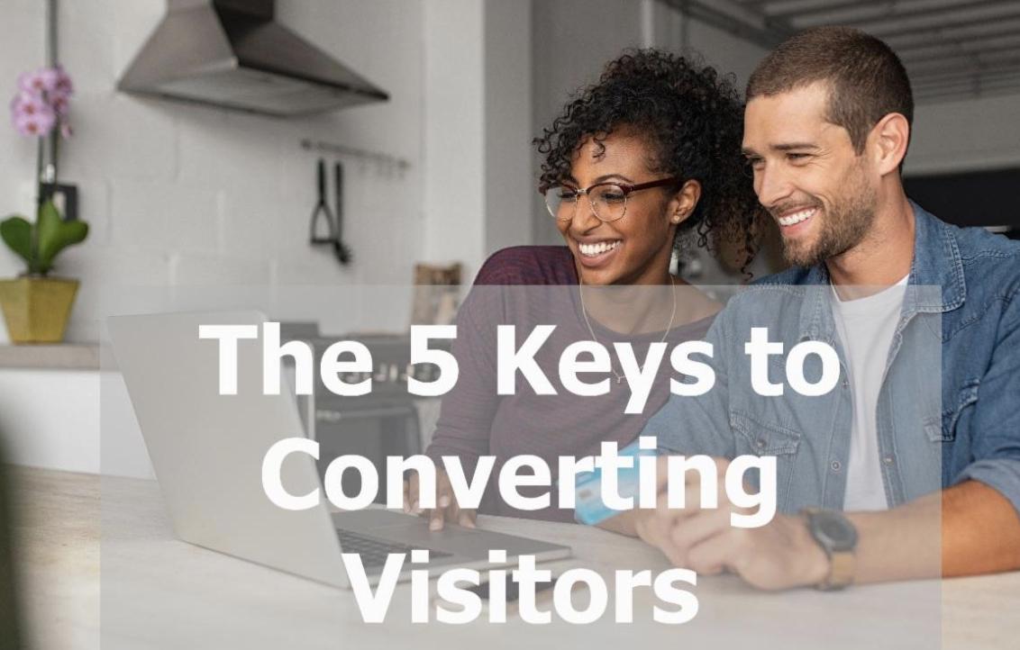 5 Keys to Converting Visitors