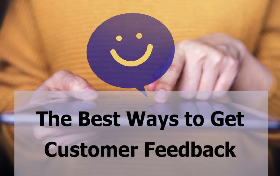 The Best Ways to Get Customer Feedback