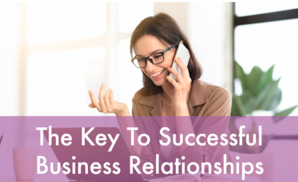 The Key to Successful Business Relationships