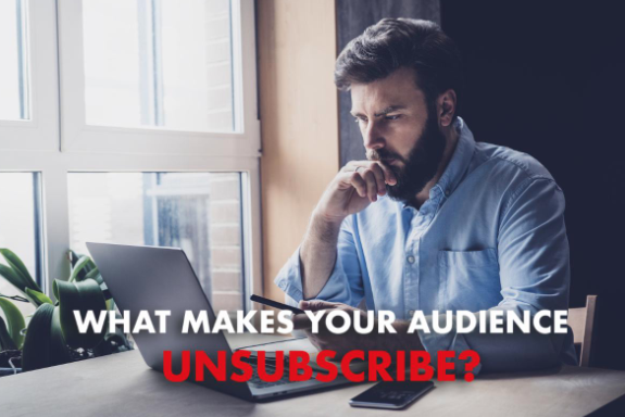 What Makes Your Audience Unsubscribe