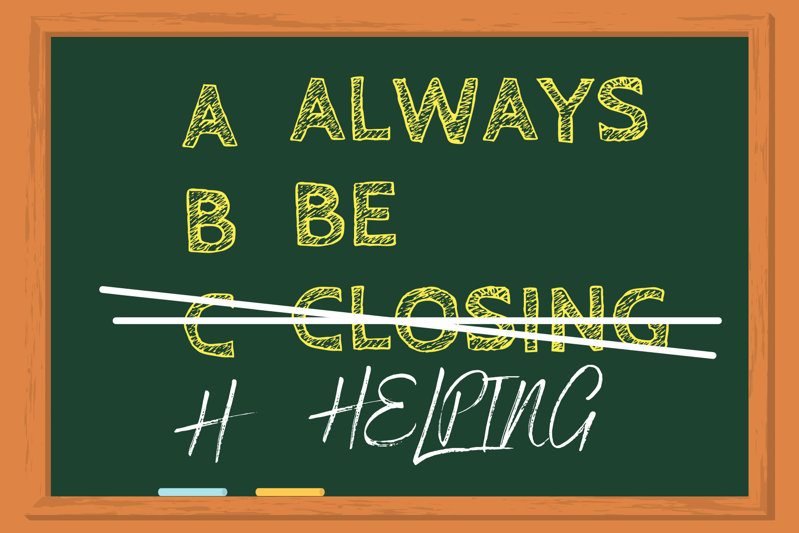 """Why Your Sales Mantra Should Be """"Always Be Helping"""" Instead of """"Always Be Closing"""""""