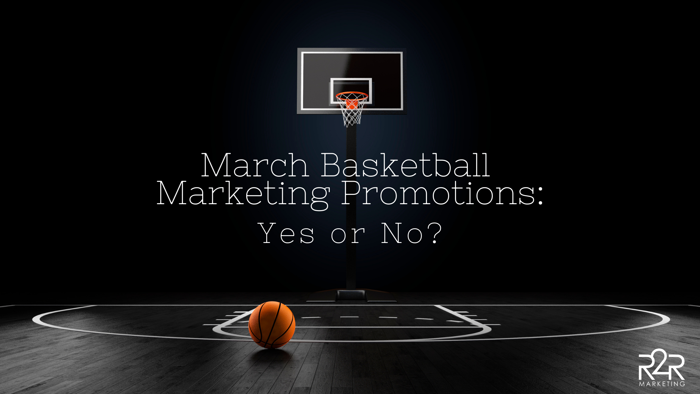 March Basketball Marketing Promotions