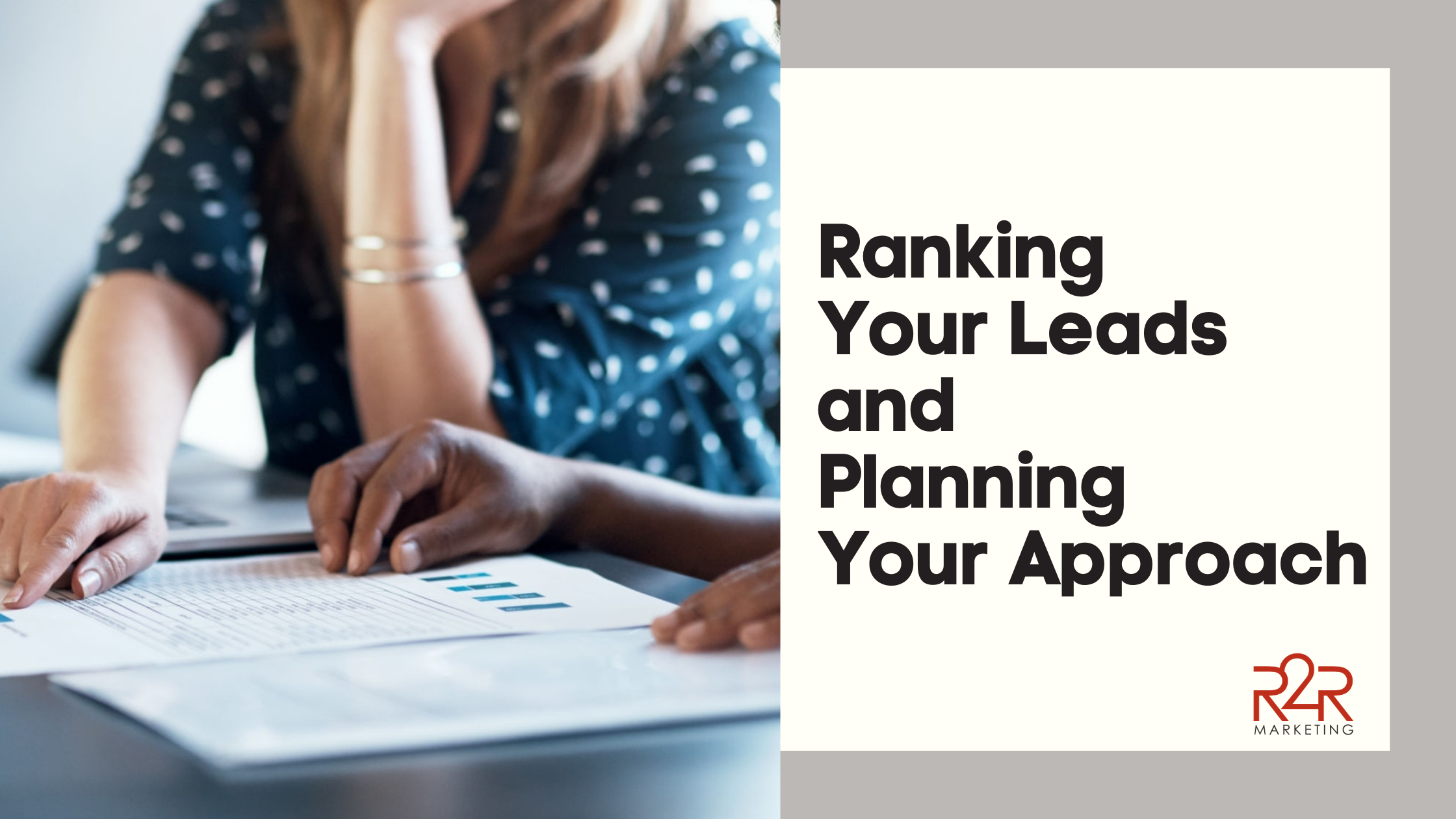 Ranking Your Leads and Planning Your Approach
